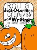 Roll a Jack-o-Lantern Craftivity and Writing
