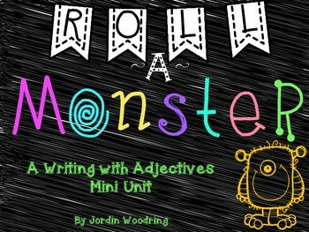 Roll a Monster Adjective Writing Mini Unit