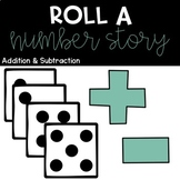 Roll a Number Story/Word Problem (Addition & Subtraction)