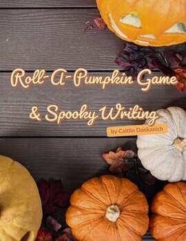 Roll-a-Pumpkin Game and Spooky Story Writing Freebie!