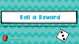 Roll a Reward- Fun Incentive using the roll of a dice!