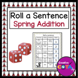 Roll a Sentence or Story: Spring Addition