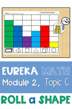 Roll a Shape: Eureka Math Module 2 Topic C Center Activity