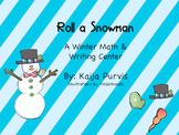 Roll a Snowman: A Winter Math and Writing Center