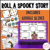 Roll a Spooky Story | Google Slides | Writing Elements