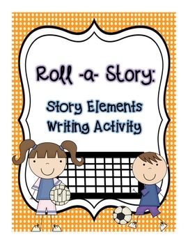 Roll-a-Story: Story Elements Writing Activity