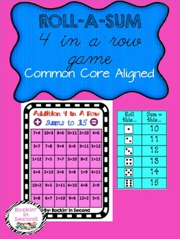 Roll-a-Sum 4 In A Row Sums to up to 15 Game Common Core.