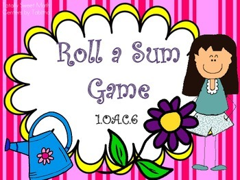 Roll a Sum Dice Game! 1.OA.C.6