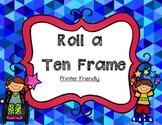 Roll a Ten Frame- Printer Friendly