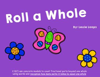 Roll a Whole TEKS: 2.3C