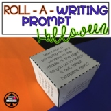 Roll a Writing Prompt Activity Halloween Themed