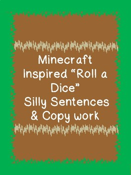 Roll a dice Minecraft Inspired Silly Sentences & Copy work 12345 handwriting OT