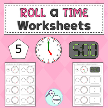 Roll a time independent worksheets for Autism and Special Education