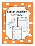 Roll an Addition Sentence!