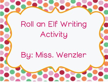 Roll an Elf Writing Activity