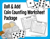 Roll and Add - Coin Counting (Total Value) Activity Worksheets (US & CANADA)