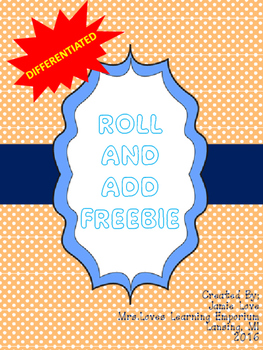 Roll and Add Freebie (Differentiated)