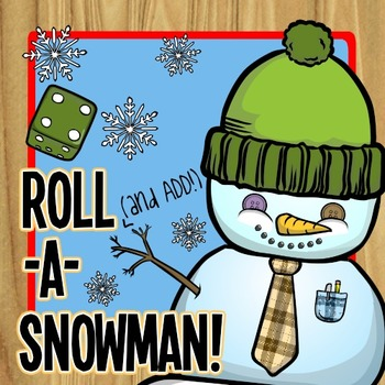 Roll (and Add!) a Snowman -- a Winter Dice Game for Simple Addition