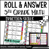 5th Grade Fraction Activities - Roll and Answer Math with