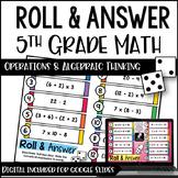 5th Grade Math Activities - Roll and Answer: Algebraic Thinking Google Slides™