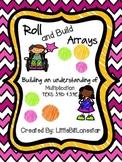 Roll and Build Arrays!  TEKS 3.4D & 3.4E