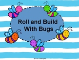 Roll and Build with Bugs