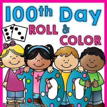 Roll and Color 100th Day FREEBIE by Sam Van Gorp