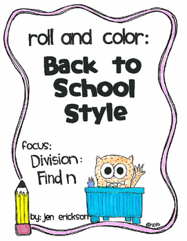 Roll and Color BACK TO SCHOOL STYLE:  Division (find n)