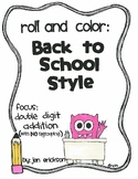 Roll and Color BACK TO SCHOOL STYLE:  Double Digit Addition