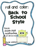 Roll and Color BACK TO SCHOOL STYLE:  Double Digit Subtraction