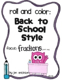 Roll and Color BACK TO SCHOOL STYLE: Fractions (part 1)