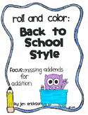 Roll and Color BACK TO SCHOOL STYLE:  Missing Addends for Addition