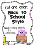 Roll and Color BACK TO SCHOOL STYLE: Missing Addends for Subtraction