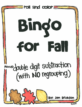 Roll and Color BINGO for FALL:  Double Digit Subtraction (with NO regrouping)