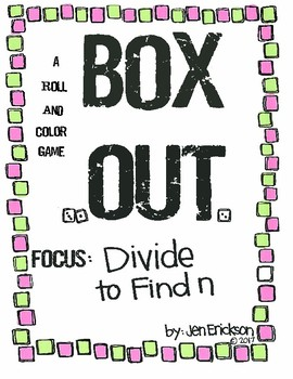 Roll and Color: Box Out! (Divide to Find n)