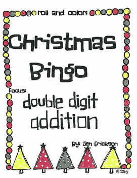 Roll and Color CHRISTMAS BINGO: Double Digit Addition (with NO regrouping)