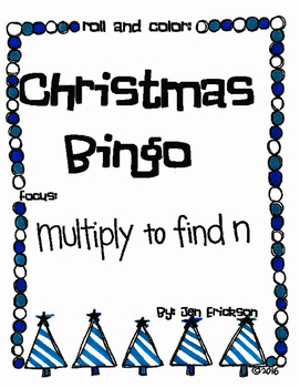 Roll and Color CHRISTMAS BINGO:  Multiply to Find n