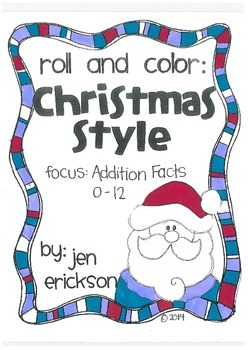 Roll and Color CHRISTMAS STYLE:  ADDITION (facts 0-10)