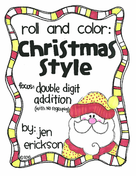 Roll and Color CHRISTMAS STYLE: Double Digit Addition (with NO regrouping)