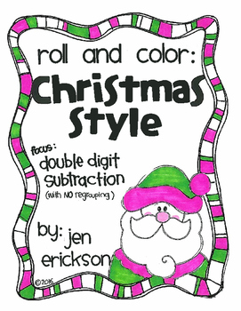 Roll and Color CHRISTMAS STYLE:  Double Digit Subtraction