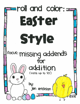 Roll and Color EASTER STYLE:  Missing Addends for Addition