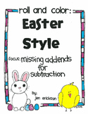 Roll and Color EASTER STYLE:  Missing Addends for Subtraction