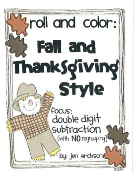 Roll and Color FALL AND THANKSGIVING STYLE:  Double Digit Subtraction