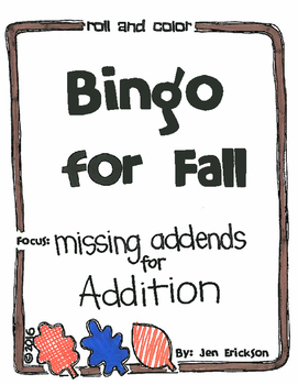 Roll and Color FALL BINGO:  Missing Addends for ADDITION