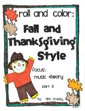 Roll and Color:  FALL THEME - Music Theory part 2