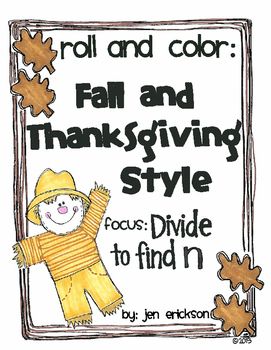 Roll and Color FALL and THANKSGIVING STYLE: Divide to Find n