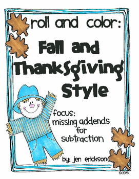 Roll and Color FALL and THANKSGIVING STYLE:  Missing Addends for Subtraction