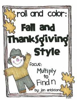 Roll and Color FALL and THANKSGIVING STYLE:  Multiply to Find n