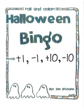 Roll and Color HALLOWEEN BINGO:  +1, -1, +10, -10