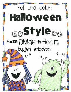 Roll and Color HALLOWEEN STYLE:  Divide (to Find n)